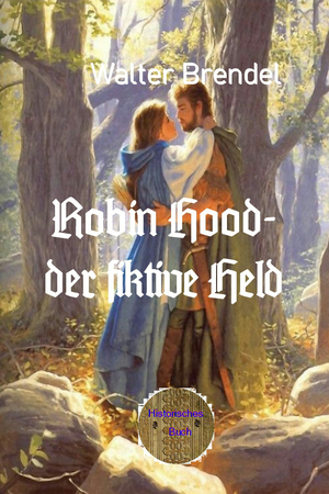 Robin Hood - der fiktive Held