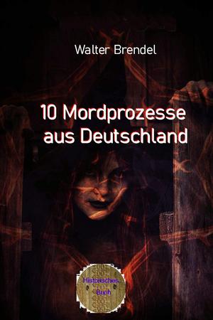10 Mordprozesse aus Deutschland