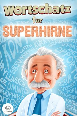 Wortschatz für Superhirne
