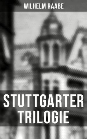 Stuttgarter Trilogie (Komplette Ausgabe)