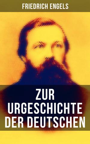 Friedrich Engels: Zur Urgeschichte der Deutschen
