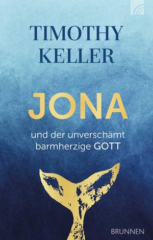 Jona und der unverschämt barmherzige Gott