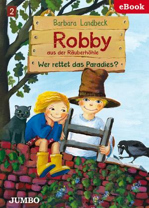 Robby aus der Räuberhöhle. Wer rettet das Paradies?
