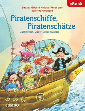 Piratenschiffe, Piratenschätze. Geschichten, Lieder, Wissenswertes