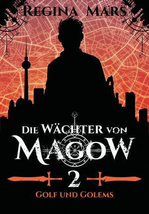 Die Wächter von Magow - Band 2: Golf und Golems