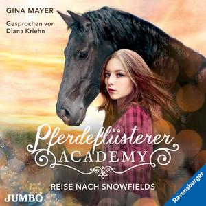 Pferdeflüsterer-Academy. Reise nach Snowfields