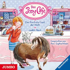 Das Pony-Café. Der frechste Gast der Welt