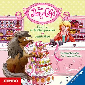 Das Pony-Café. Eine Fee im Kuchenparadies