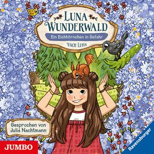 Luna Wunderwald. Ein Eichhörnchen in Gefahr.