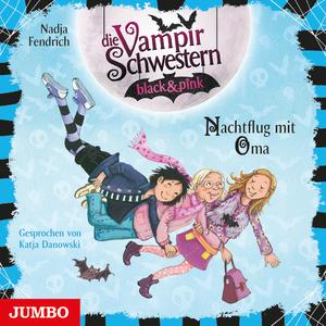 Die Vampirschwestern black & pink. Nachtflug mit Oma