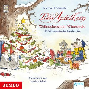 Tilda Apfelkern. Weihnachtszeit im Winterwald. 24 Adventskalender-Geschichten