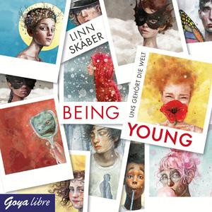 Being Young. Uns gehört die Welt