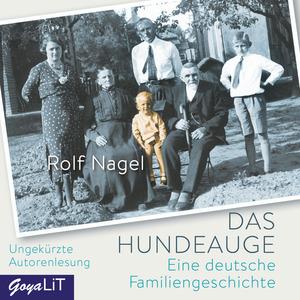 Das Hundeauge. Eine deutsche Familiengeschichte