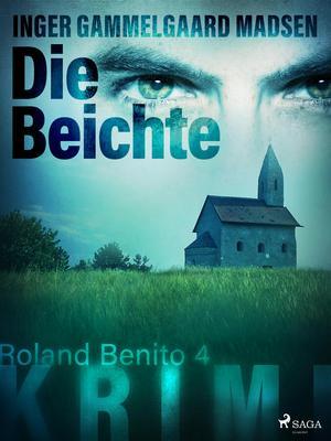 Die Beichte - Roland Benito-Krimi 4