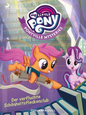 My Little Pony - Ponyville Mysteries - Der verfluchte Schönheitsfleckenclub