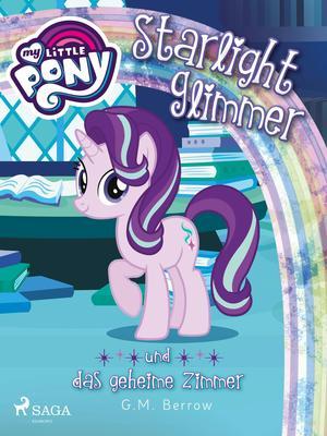 My Little Pony - Starlight Glimmer und das geheime Zimmer