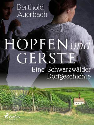 Hopfen und Gerste. Eine Schwarzwälder Dorfgeschichte