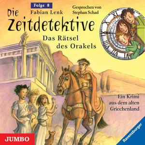 Die Zeitdetektive. Das Rätsel des Orakels. Ein Krimi aus dem alten Griechenland [8]