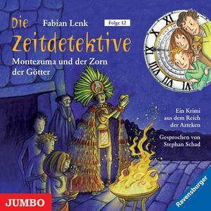 Die Zeitdetektive. Montezuma und der Zorn der Götter. Ein Krimi aus dem Reich der Azteken [12]