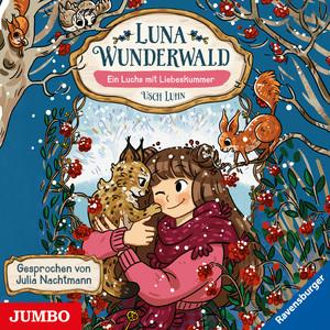 Luna Wunderwald. Ein Luchs mit Liebeskummer