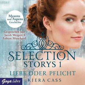 Selection Storys. Liebe oder Pflicht