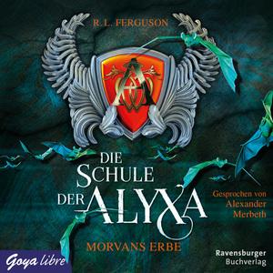 Die Schule der Alyxa. Morvans Erbe