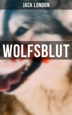 WOLFSBLUT - Vollständige deutsche Ausgabe