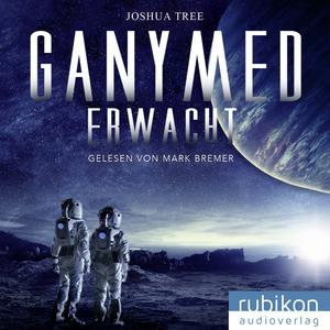 Ganymed erwacht (Ungekürzt)