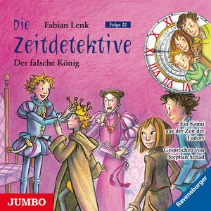 Die Zeitdetektive. Der falsche König. Ein Krimi aus der Zeit der Tudors [22]