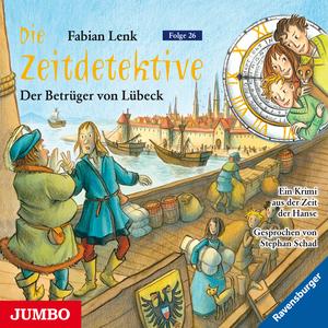 Die Zeitdetektive. Der Betrüger von Lübeck. Ein Krimi aus der Zeit der Hanse [26]