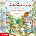 Tilda Apfelkern. Das kleine Dorf auf der Suche nach dem Glück und weitere Geschichten