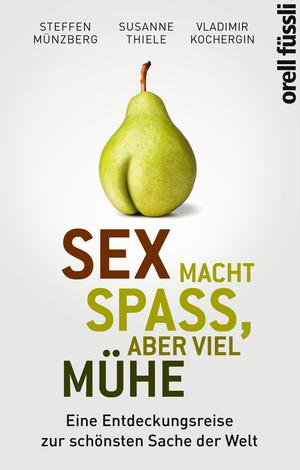 Sex macht Spaß, aber viel Mühe