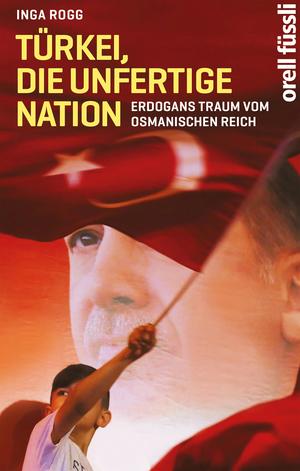 Türkei, die unfertige Nation