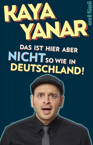 Das ist hier aber nicht so wie in Deutschland!