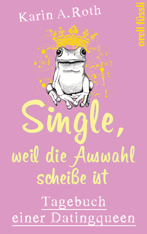 Single, weil die Auswahl scheiße ist