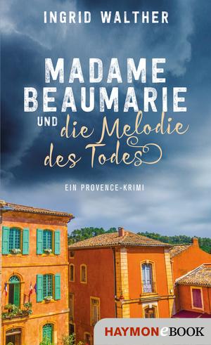 Madame Beaumarie und die Melodie des Todes