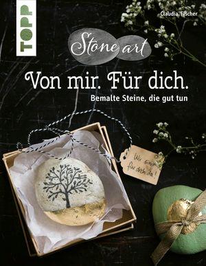 StoneArt - Von mir. Für dich. Bemalte Steine, die gut tun. Kleine Unikate, die lieben Menschen eine Botschaft übermitteln