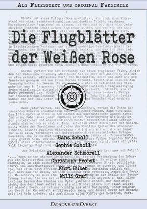 Die Flugblätter der Weißen Rose - Als Fließtext und original Faksimile