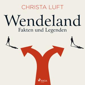 Wendeland - Fakten und Legenden