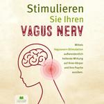 Stimulieren Sie Ihren Vagus Nerv