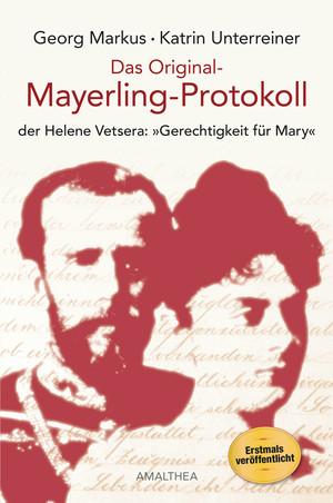 """Das Original-Mayerling-Protokoll der Helene Vetsera: """"Gerechtigkeit für Mary"""""""