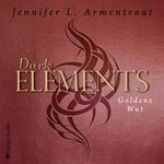 Dark Elements - Goldene Wut (ungekürzt)