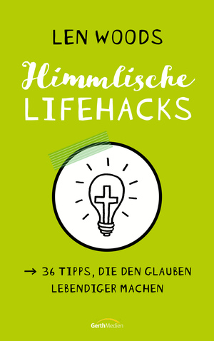 Himmlische Lifehacks