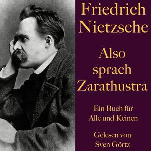 Friedrich Nietzsche: Also sprach Zarathustra. Ein Buch für Alle und Keinen