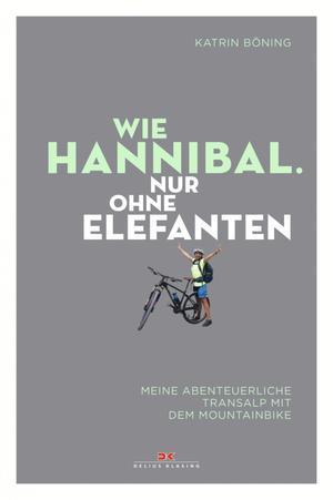 Wie Hannibal. Nur ohne Elefanten
