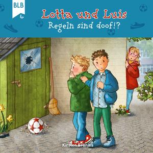 Lotta und Luis - Regeln sind doof!?