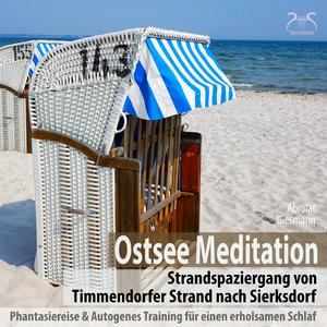 Ostsee Meditation: Phantasiereise von Timmendorfer Strand nach Sierksdorf