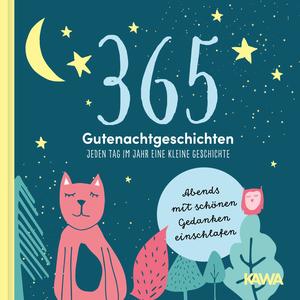 365 Gutenachtgeschichten - Jeden Tag im Jahr eine kleine Geschichte