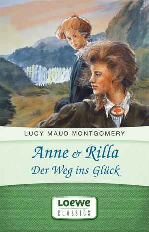 Anne & Rilla - Der Weg ins Glück
