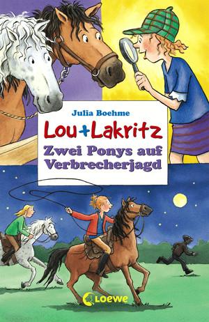 Lou + Lakritz 6 - Zwei Ponys auf Verbrecherjagd